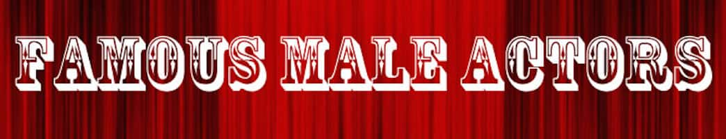 famous male actors