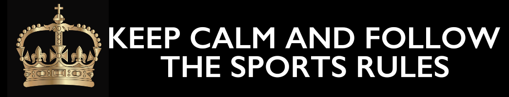 keep calm and follow the sports rules